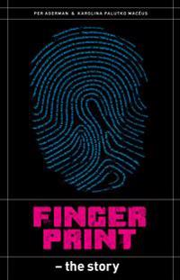 Fingerprint : the story