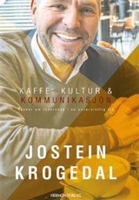 Kaffe, kultur & kommunikasjon - Jostein Krogedal pdf epub