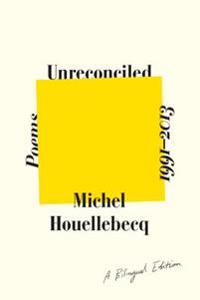 Unreconciled: Poems 1991-2013; A Bilingual Edition