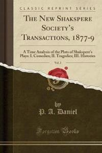 The New Shakspere Society's Transactions, 1877-9, Vol. 2