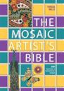 The Mosaic Artist's Bible: 300 Traditional and Contemporary Designs
