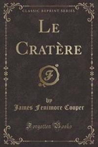 Le Cratere (Classic Reprint)