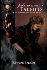 Hidden Talents: Book 1 of the Bayou Talents Series