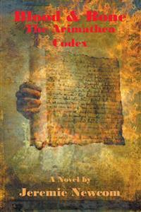 Blood & Bone the Arimathea Codex