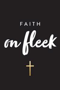 Faith on Fleek: On Fleek Journal, Notebook, Diary, 6x9 Lined Pages, 150 Pages