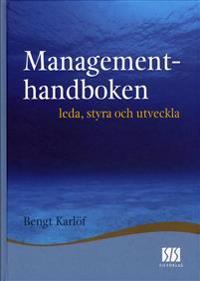 Managementhandboken : leda, styra och utveckla