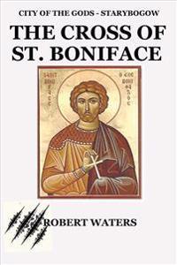 City of the Gods: Cross of Saint Boniface