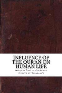 Influence of the Qur'an on Human Life