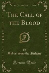 The Call of the Blood (Classic Reprint)