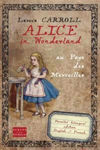 Alice in Wonderland Au Pays Des Merveilles: Bilingual Edition English French