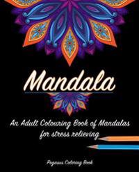 Adult Colouring Books: Mandala for a Stress Relieving Experience