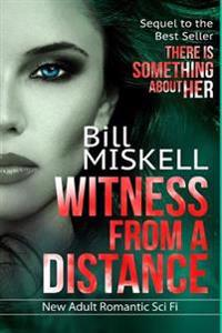 Witness from a Distance: Sequel to the Best Seller There Is Something about Her