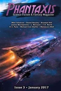 Phantaxis January 2017: Science Fiction & Fantasy Magazine