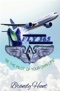 F.L.Y. 365: Be the Pilot of Your Own Life