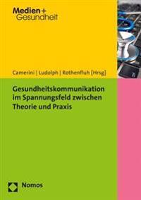 Gesundheitskommunikation Im Spannungsfeld Zwischen Theorie Und Praxis