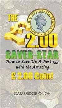 The 2.00 Saver-Star: How to Save Up a Nest-Egg with the Amazing 2.00 Coin!