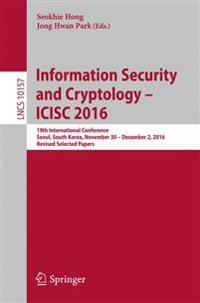 Information Security and Cryptology - ICISC 2016