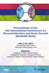 Proceedings of the 6th International Conference on Recrystallization and Grain Growth