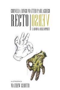 Recto Verso: L'Armonia Degli Opposti (Ediz. Illustrata B/N)