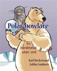Polar-Bowlare: En Berättelse Utan Ord
