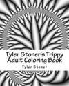 Tyler Stoner's Trippy Adult Coloring Book: Color and Chill