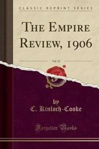 The Empire Review, 1906, Vol. 12 (Classic Reprint)