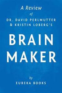Brain Maker by Dr. David Perlmutter and Kristin Loberg | A Review