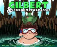 Gilbert & the Search for the Lost Smile