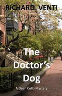 The Doctor's Dog: A Dean Cello Mystery