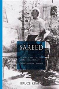 Sareed: The Life and Times of Samuel Markitante, Painter-Sculptor