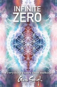 Infinite Zero: Everything Comes from Nothing