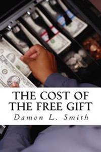 The Cost of the Free Gift