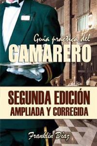 Guia Practica del Camarero: Segunda Edicion Ampliada y Corregida