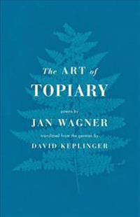 The Art of Topiary: Poems