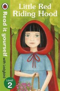 Little Red Riding Hood - Read it yourself with Ladybird