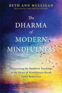 The Dharma of Modern Mindfulness