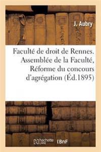 Facult� de Droit de Rennes. Assembl�e de la Facult�, S�ance Du 23 Juillet 1895. R�forme