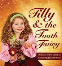 Tilly and the Tooth Fairy: A Children's Fairy Tale Picture Book