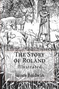 The Story of Roland: Illustrated