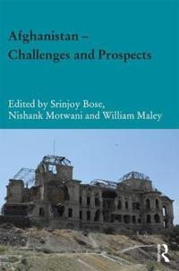 Afghanistan - Challenges and Prospects