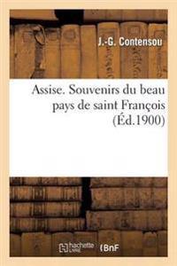 Assise. Souvenirs Du Beau Pays de Saint Franaois