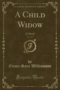 A Child Widow, Vol. 3 of 3