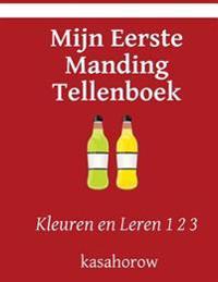 Mijn Eerste Manding Tellenboek: Kleuren En Leren 1 2 3