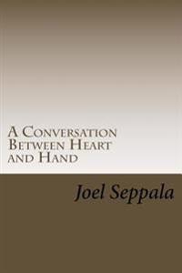A Conversation Between Heart and Hand