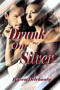 Drunk on Silver