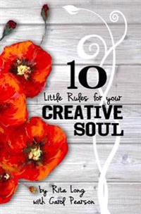 10 Little Rules for Your Creative Soul