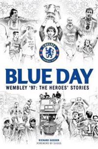 Blue day - wembley 97: the heroes stories