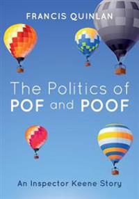 The Politics of Pof and Poof: An Inspector Keene Story