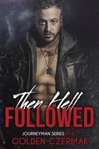 Then Hell Followed