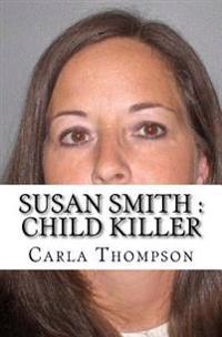 Susan Smith: Child Killer